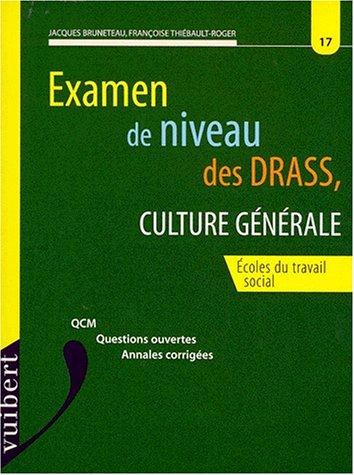 Examen de niveau des DRASS:Ecoles du travail social : culture générale, QCM, Questions ouvertes, annales corrigées