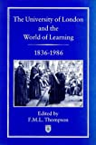 The University of London and the World of Learning, 1836-1986