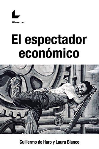 El espectador económico por Guillermo de Haro