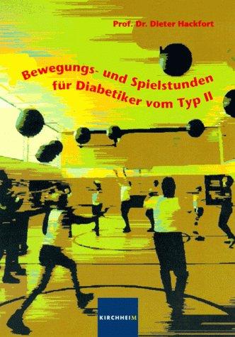 Bewegungsstunden und Spielstunden für Diabetiker vom Typ II