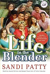 Life in the Blender: Blending Families, Lives and Relationships with Grace (Women of Faith)