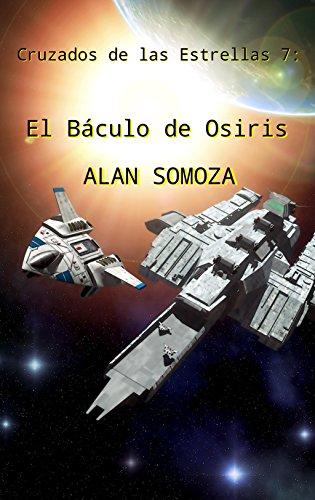 El Báculo de Osiris (Cruzados de las estrellas nº 7) por Alan Somoza