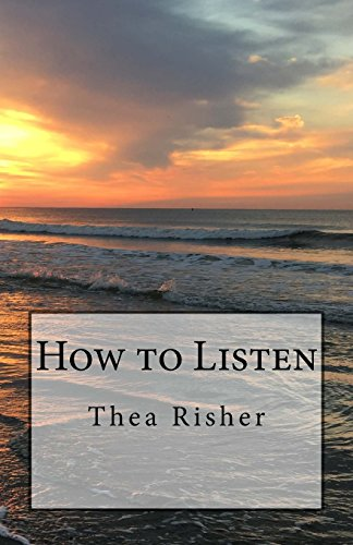 How to Listen por Thea Risher