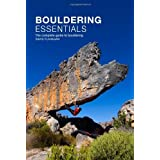 Bouldering Essentials: The Complete Guide To Bouldering by David Flanagan (2013-10-15)