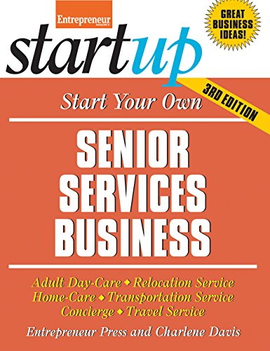 Start Your Own Senior Services Business: Adult Day-Care, Relocation Service, Home-Care, Transportation Service, Concierge, Travel Service (StartUp Series) (English Edition) (Adult Day Care Center)