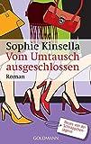 Vom Umtausch ausgeschlossen: Ein Shopaholic-Roman 4 (Schnäppchenjägerin Rebecca Bloomwood, Band 4)