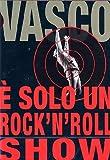 Vasco Rossi - E' solo un rock'n'roll show