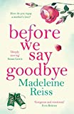 Before We Say Goodbye: An emotional story of a Mother's love, perfect for fans of Jojo Moyes