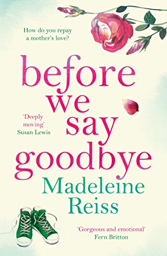 Before we say goodbye an unforgettable heart warming story of love before we say goodbye an unforgettable heart warming story of love and letting fandeluxe Images