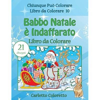 Babbo Natale È Indaffarato Libro Da Colorare: Volume 10