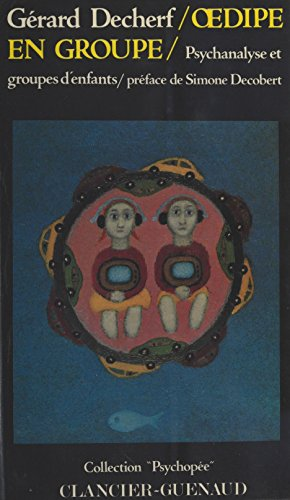 Œdipe en groupe : Psychanalyse et groupes d'enfants