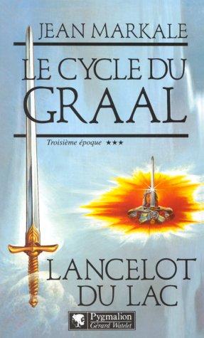 Le cycle du Graal Tome 3 : Lancelot du Lac par Jean Markale