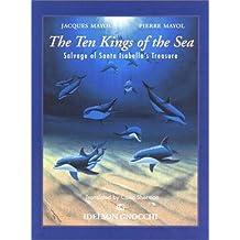 The Ten Kings of the Sea: The Salvage of Santa Isabella's Treasure