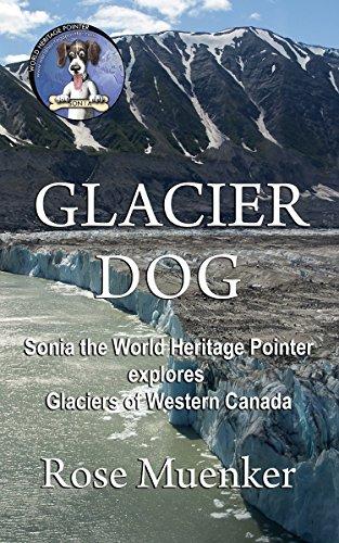 Glacier Dog: Sonia the World Heritage Pointer Explores Glaciers of Western Canada (English Edition)