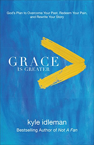 grace-is-greater-gods-plan-to-overcome-your-past-redeem-your-pain-and-rewrite-your-story