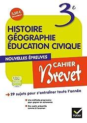 Histoire-Géographie Education civique 3e Cahier Brevet éd. 2013 - Cahier d'activités de l'élève