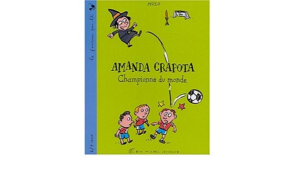 Amazon Fr Amanda Crapota Championne Du Monde Muzo Livres