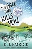 The Fall That Kills You (Pine Lake Inn Cozy Mystery Book 7)