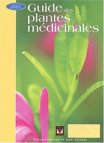 Guide des plantes médicinales par Tamara Kircher
