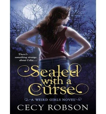 [{ Sealed with a Curse (Library - CD) (Weird Girls #1) By Robson, Cecy ( Author ) Sep - 03- 2013 ( Compact Disc ) } ] -