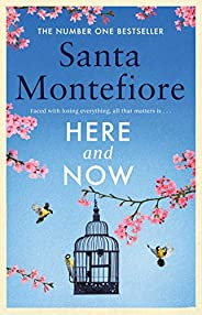 Here and Now: Evocative, emotional and full of life, the most moving book you'll read this