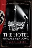 The Hotel on Place Vendome: Life, Death, and Betrayal at the Hotel Ritz in Paris by Tilar J. Mazzeo front cover