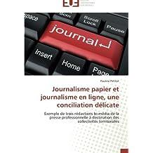 Journalisme papier et journalisme en ligne, une conciliation délicate
