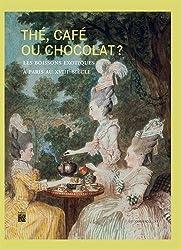 Thé, café ou chocolat ? : Les boissons exotiques à Paris au XVIIIe siècle