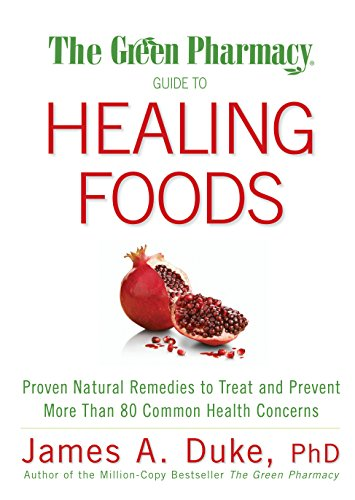 Original Diät-hilfe (The Green Pharmacy Guide to Healing Foods: Proven Natural Remedies to Treat and Prevent More Than 80 Common Health Concerns)