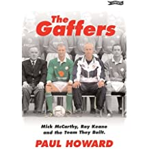 The Gaffers: Mick McCarthy, Roy Keane and the Team They Built