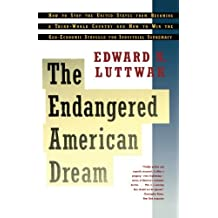 Endangered American Dream by Edward N. Luttwak (1994-09-07)