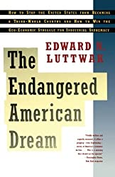 Endangered American Dream by Edward N. Luttwak (1994-09-07)