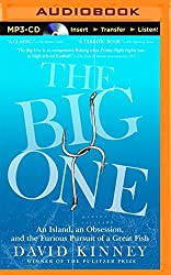 The Big One: An Island, an Obsession, and the Furious Pursuit of a Great Fish by David Kinney (2015-09-06)