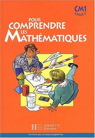 Pour comprendre les mathématiques : Mathématiques, CM1 (Manuel)