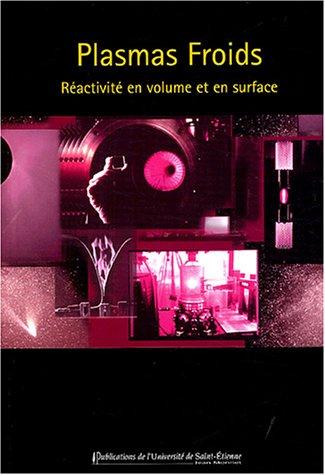 Plasmas froids : Réactivité en volume et en surfaces