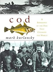 Cod: a biography of the fish that changed the world by Mark KURLANSKY (1998-12-23)