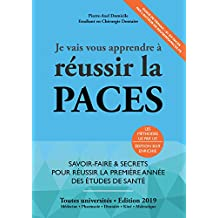 Je Vais Vous Apprendre à Réussir La PACES - EDITION 2019 - Savoir-Faire et secrets pour réussir la première année des études de santé (PAES, PACES, PCEM1, Médecine)