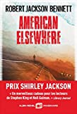 American elsewhere | Bennett, Robert Jackson. Auteur