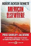 American elsewhere | Bennett, Robert Jackson. Auteur