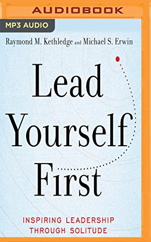 Lead Yourself First: Inspiring Leadership Through Solitude por Raymond M. Kethledge