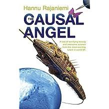 The Causal Angel (Quantum Thief 3) by Hannu Rajaniemi (2015-06-11)