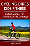 CYCLING BIKES KIDS FITNESS: Cycling Manual for Training Families with Kids