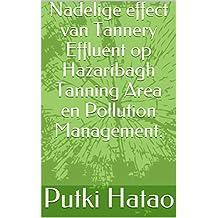 Nadelige effect van Tannery Effluent op Hazaribagh Tanning Area en Pollution Management.