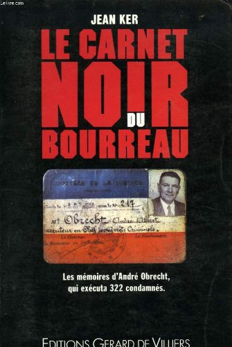 Le Carnet noir du bourreau : Mémoires par Ker-J