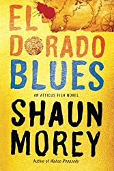 El Dorado Blues (An Atticus Fish Novel)