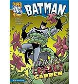 [( Batman: Poison Ivy's Deadly Garden )] [by: Blake A Hoena] [Mar-2009]