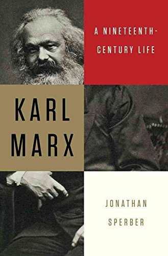 [Karl Marx: A Nineteenth-Century Life] (By: Jonathan Sperber) [published: May, 2013]