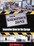 Your Garagenous Zone: Innovative Ideas for the Garage