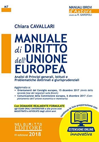 Manuale di diritto dell'Unione Europea. Analisi dei principi generali, istituti e problematiche dottrinali e giurisprudenziali. Con espansione online
