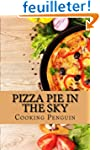 Pizza Pie in the Sky: A Complete Guid...